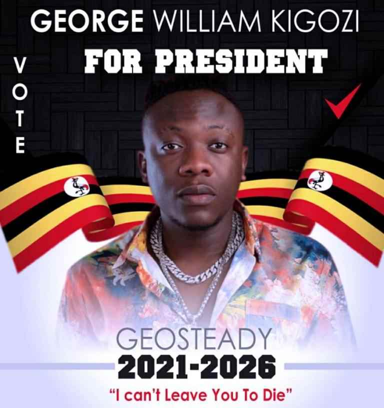 Singer George William Kigozi aka Geosteady says he will stand for president in 2021